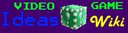 Video Game Ideas Wiki
