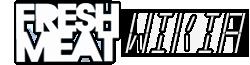 Fresh Meat Wiki