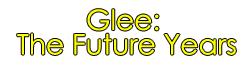 Glee: The Future Years Wiki