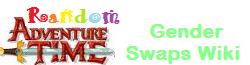 Random Adventure Time Gender Swaps Wiki