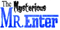 The Mysterious Mr Enter Wiki