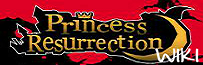 Princess Resurrection Site Wiki
