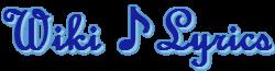 Wiki ♫ Lyrics