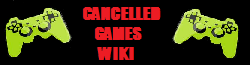 Cancelled Games Wiki