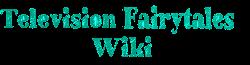Television Fairytales Wiki