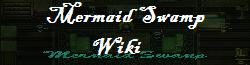 Mermaid Swamp Wiki