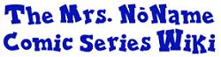 The Mrs. NóName Comic Series Wiki