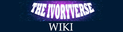 The Ivoryverse Wiki