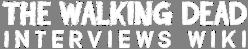 The Walking Dead Interviews Wiki