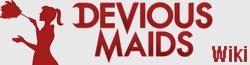 Devious Maids Wiki
