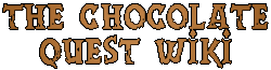 The Chocolate Quest Wiki