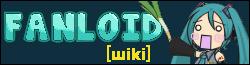Fanloid Wiki