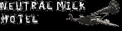 Neutral Milk Hotel Wiki
