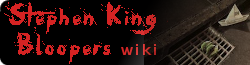 Stephen King Bloopers Wiki