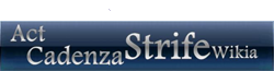 Act Cadenza Strife Wiki