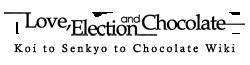 Koi to Senkyo to Chocolate Wiki