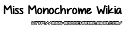 Miss Monochrome Wiki