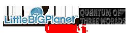 LittleBigPlanet: Quantum of Three Worlds Wiki