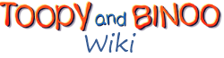 Toopy & Binoo Wiki
